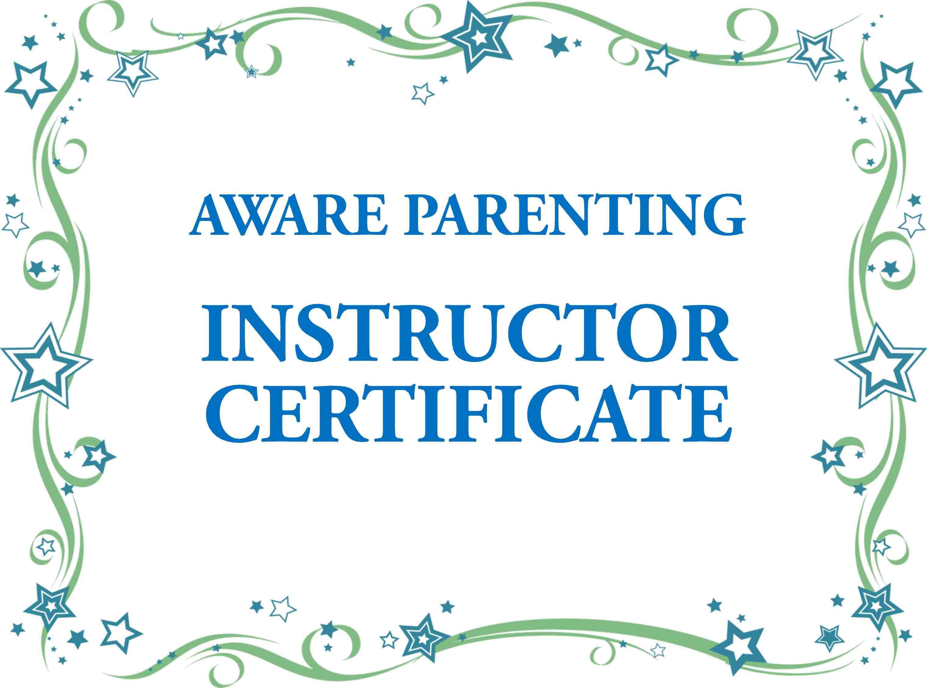 Certification Requirements For Aware Parenting Instructors